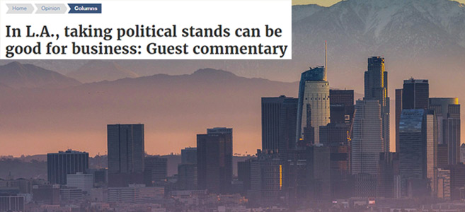 In L.A., Taking Political Stands Can be Good for Business